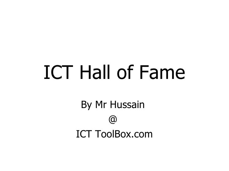 ICT Hall of Fame By Mr Hussain  @  ICT ToolBox.com