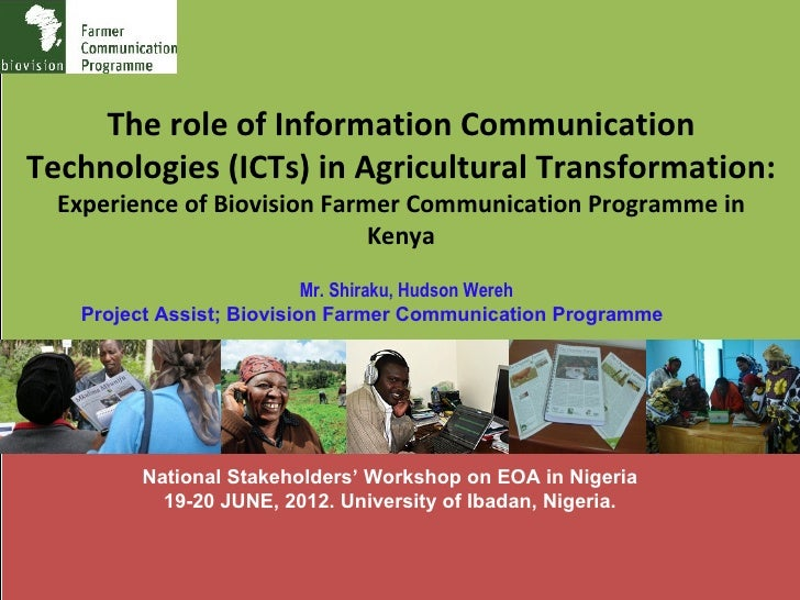 The role of Information CommunicationTechnologies (ICTs) in Agricultural Transformation:  Experience of Biovision Farmer C...