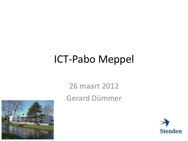 ICT-Pabo Meppel   26 maart 2012  Gerard Dümmer
