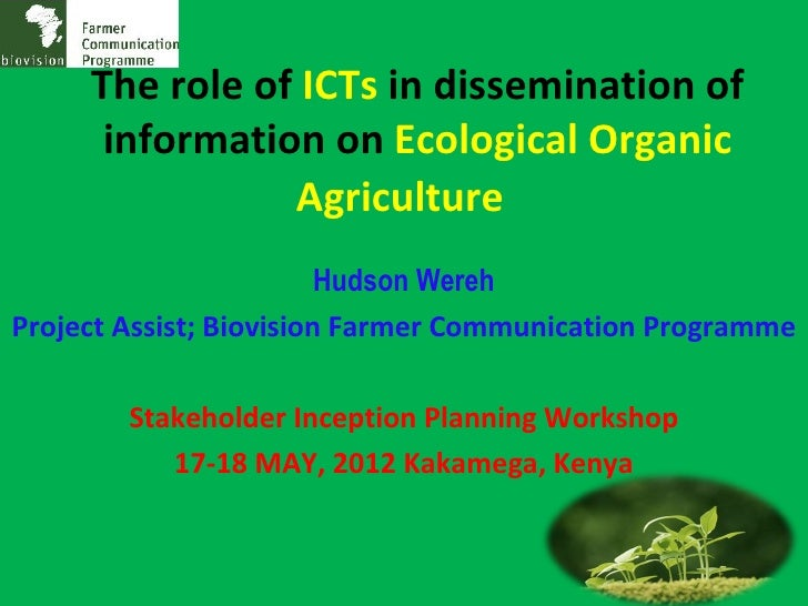 The role of ICTs in dissemination of      information on Ecological Organic                Agriculture                    ...