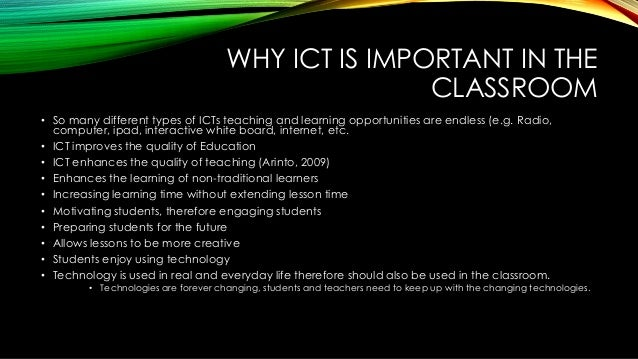 importance of ict in education Ict impact on education effective ict utilization on lessons  d4 : to acquire basic knowledge of information security, such as importance of password, and.