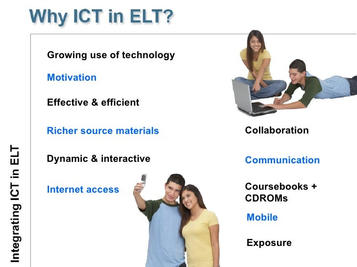 ict in elt The benefits of technology in language learning that is integrated with project work another area that technology supports very effectively is project work.