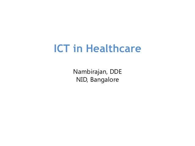 ICT in Healthcare Nambirajan, DDE NID, Bangalore