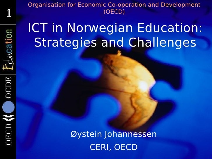 Organisation for Economic Co-operation and Development 1 1                           (OECD)       ICT in Norwegian Educati...