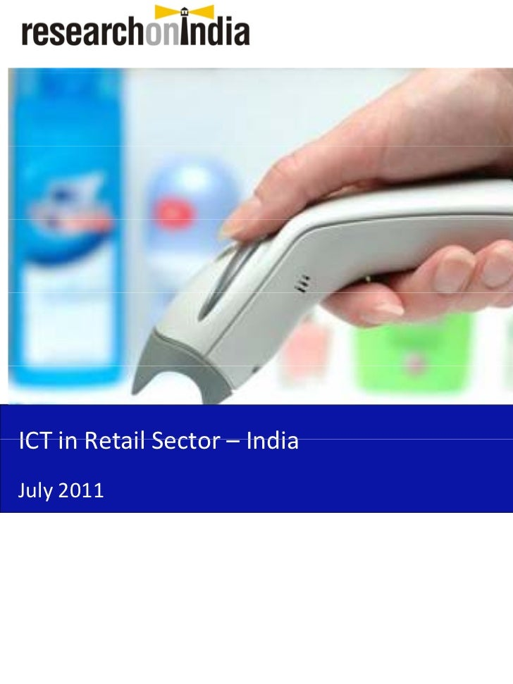 ICTinRetailSector– IndiaICT in Retail Sector IndiaJuly2011
