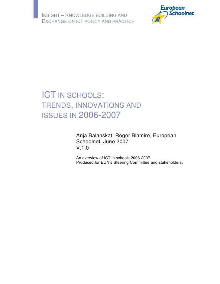 INSIGHT – KNOWLEDGE BUILDING ANDEXCHANGE ON ICT POLICY AND PRACTICEICT IN SCHOOLS:TRENDS, INNOVATIONS ANDISSUES IN 2006-20...