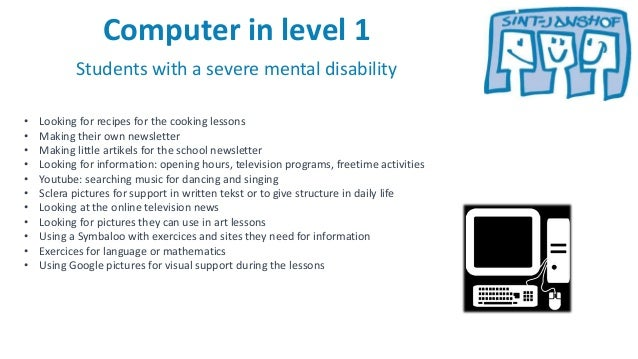 Computer in level 1 Students with a severe mental disability • Looking for recipes for the cooking lessons • Making their ...