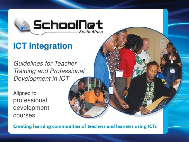  ICT integrationICT Integration     into teaching and learningGuidelines for TeacherTraining and Professional How this t...