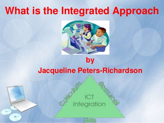 What is the Integrated Approach  by Jacqueline Peters-Richardson