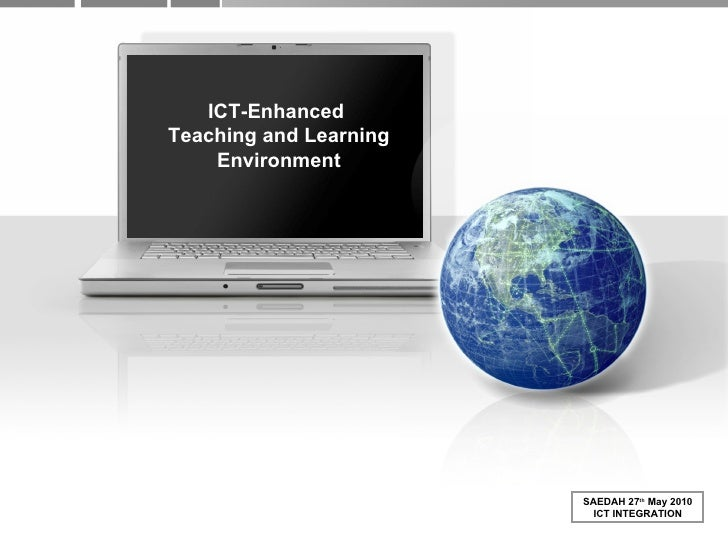 ICT-Enhanced  Teaching and Learning Environment