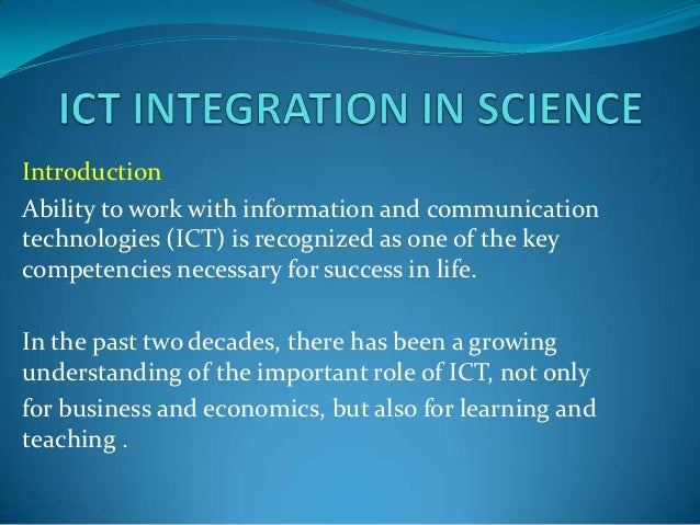 IntroductionAbility to work with information and communicationtechnologies (ICT) is recognized as one of the keycompetenci...