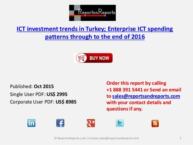 ICT investment trends in Turkey; Enterprise ICT spending patterns through to the end of 2016 Published: Oct 2015 Single Us...