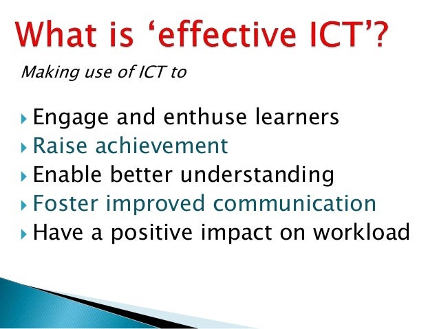 using ict in classroom Confident teachers are willing to explore new opportunities for changing their classroom practices by using ict as a consequence, the use of ict will not only.