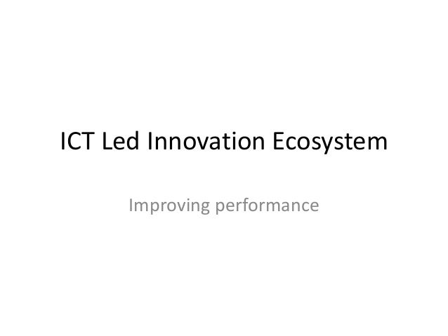 ICT Led Innovation Ecosystem Improving performance