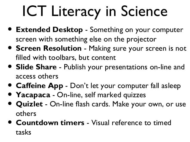 ICT Literacy in Science • Extended Desktop - Something on your computer screen with something else on the projector • Scre...