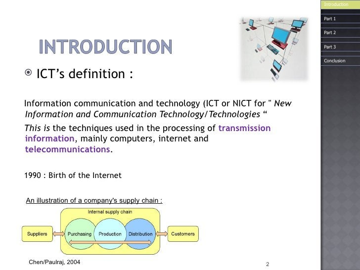 <ul><li>ICT's  definition  : </li></ul><ul><li>Information communication and technology (ICT or NICT for &quot;  New Infor...