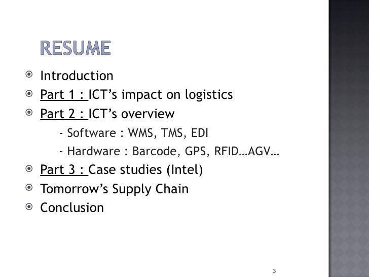 <ul><li>Introduction  </li></ul><ul><li>Part 1 :  ICT's  impact on  logistics </li></ul><ul><li>Part 2 :  ICT's   overview...
