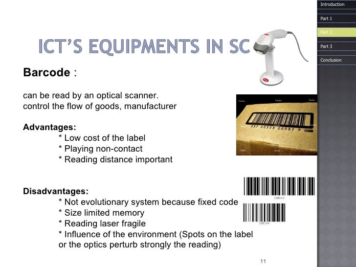 Barcode   : can be read by an optical scanner.  control the flow of goods, manufacturer Advantages:  * Low cost of the lab...