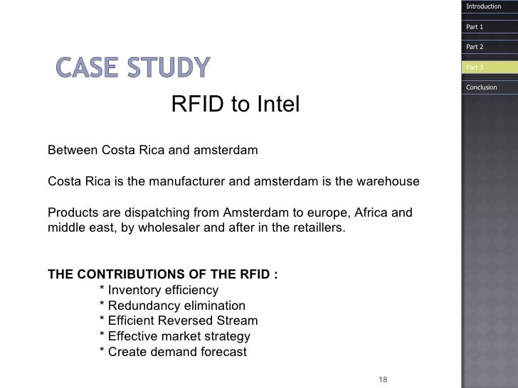 RFID to Intel Between Costa Rica and amsterdam Costa Rica is the manufacturer and amsterdam is the warehouse  Products are...