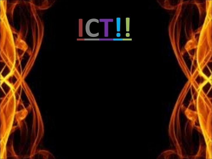 I C T ! !