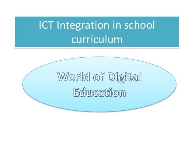 ICT Integration in school  curriculum
