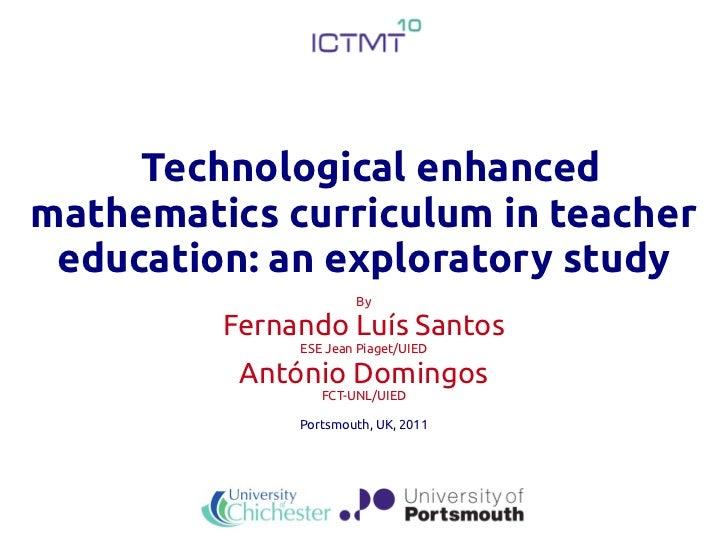 Technological enhancedmathematics curriculum in teacher education: an exploratory study                      By         Fe...