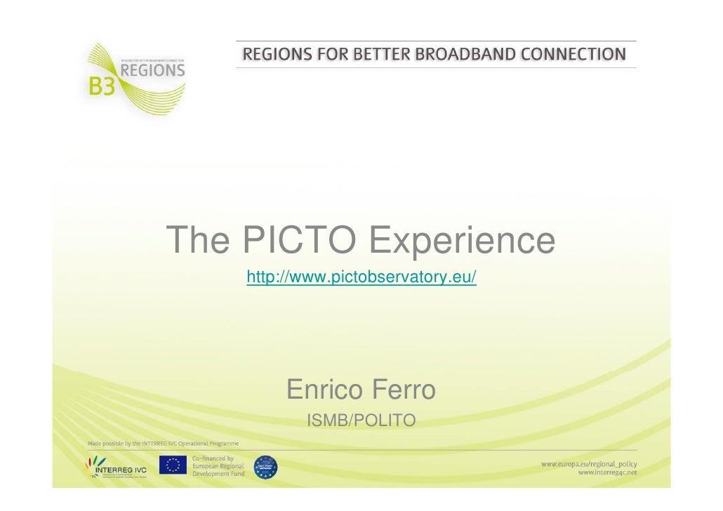 The PICTO Experience             p     http://www.pictobservatory.eu/              Enrico Ferro            ISMB/POLITO