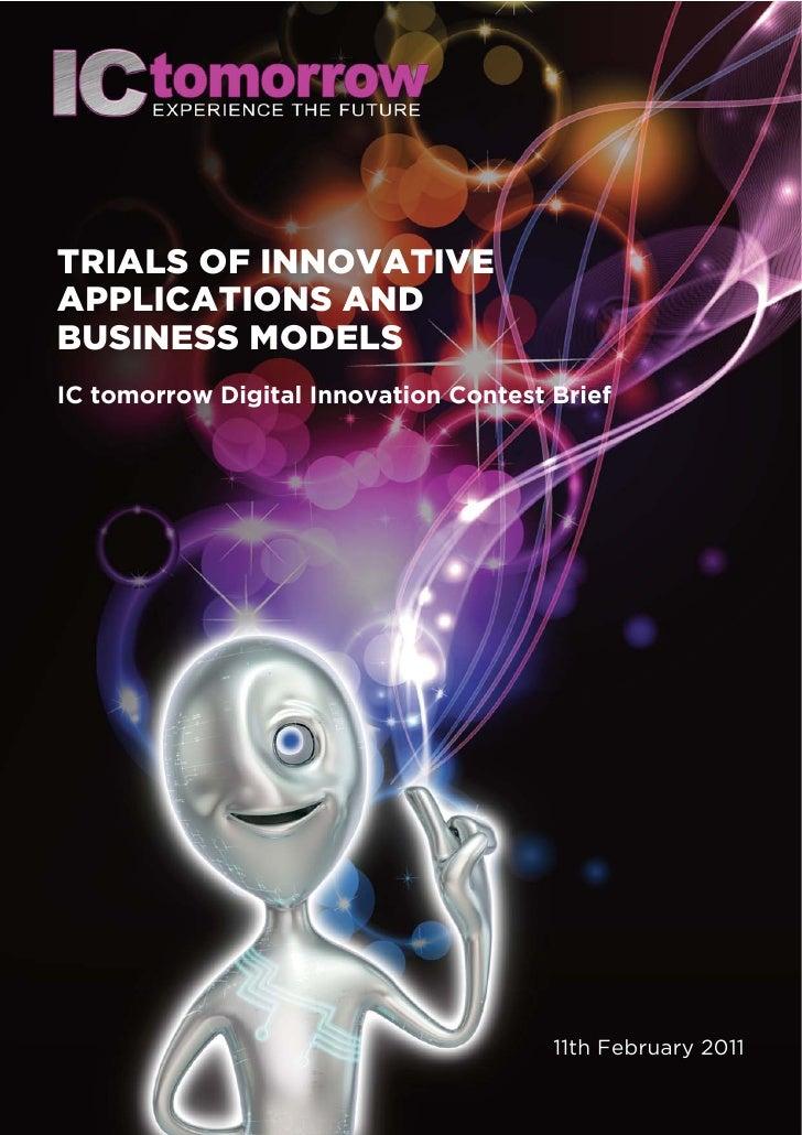 TRIALS OF INNOVATIVEAPPLICATIONS ANDBUSINESS MODELSIC tomorrow Digital Innovation Contest Brief                           ...