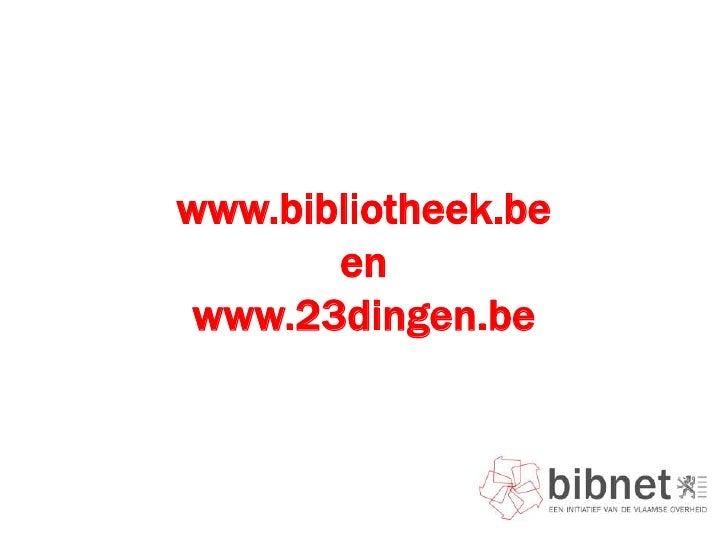 www.bibliotheek.be<br />en www.23dingen.be<br />