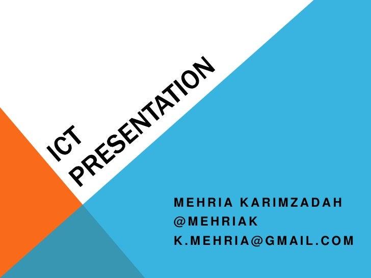 MEHRIA KARIMZADAH@MEHRIAKK.MEHRIA@GMAIL.COM