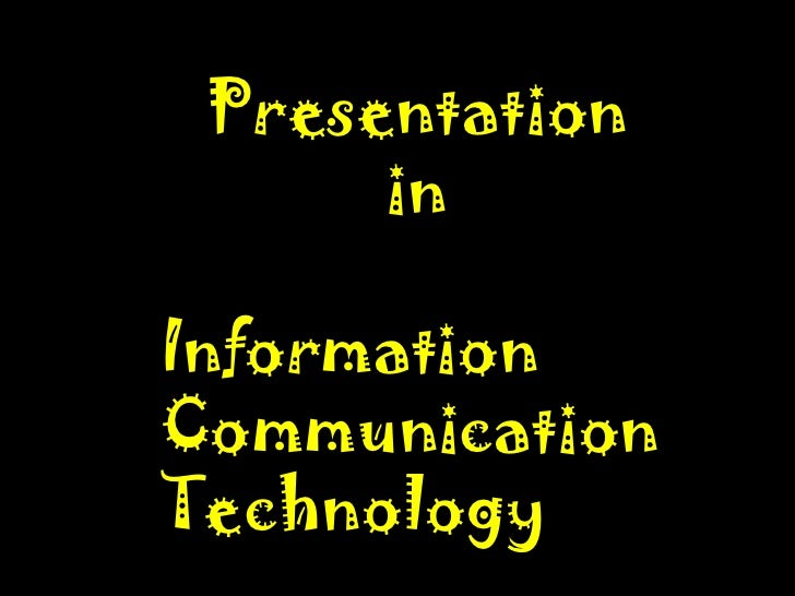 Presentation      inInformationCommunicationTechnology