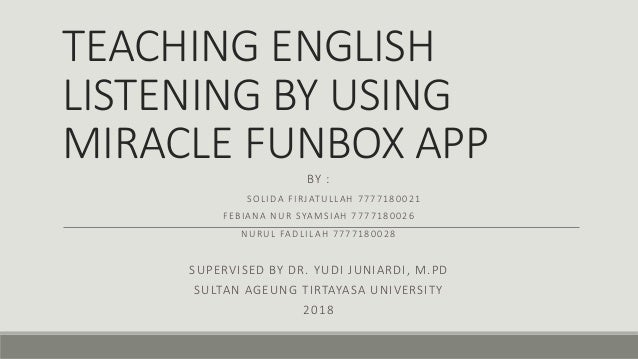 TEACHING ENGLISH LISTENING BY USING MIRACLE FUNBOX APP