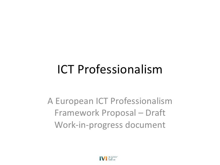 ICT Professionalism A European ICT Professionalism Framework Proposal – Draft Work-in-progress document