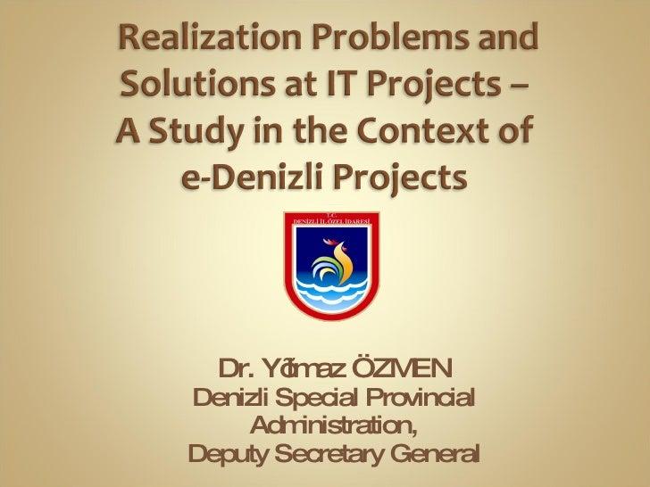 Dr. Yılmaz ÖZMEN Denizli  Special Provincial Administration, Deputy Secretary General