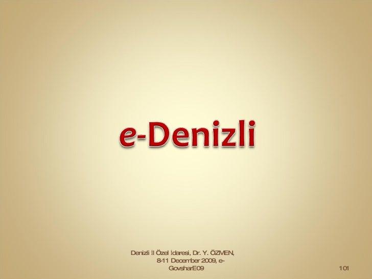Denizli İl Özel İdaresi, Dr. Y. ÖZMEN,  8-11 December 2009, e-GovsharE09