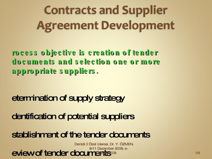 <ul><li>process objective is creation of tender documents and selection one or more appropriate suppliers.  </li></ul><ul>...