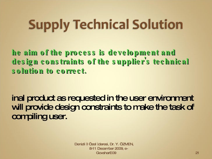 <ul><li>The aim of the process   is development and design constraints of the supplier's technical solution to correct. </...