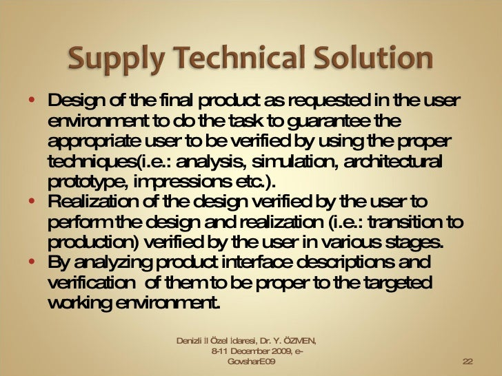 <ul><li>Design of the final product as requested in the user environment to do the task to guarantee the appropriate user ...