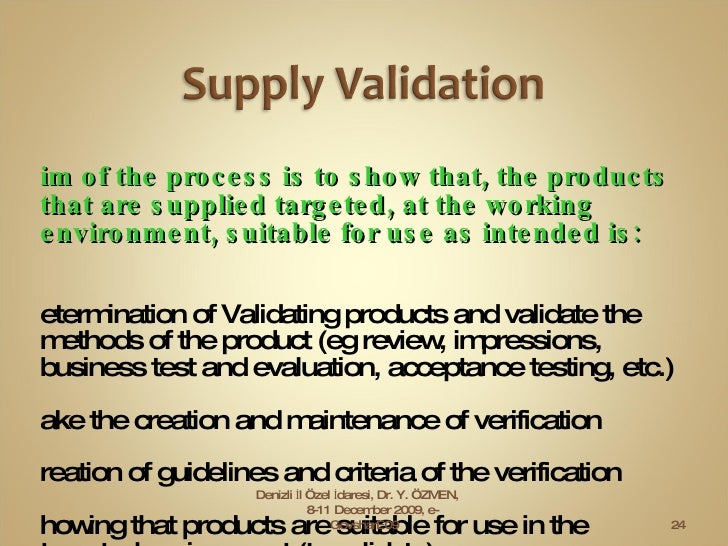 <ul><li>Aim of the process is to show that, the products that are supplied targeted, at the working environment, suitable ...