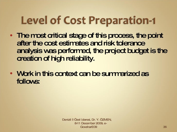 <ul><li>The most critical stage of this process, the point after the cost estimates and risk tolerance analysis was perfor...