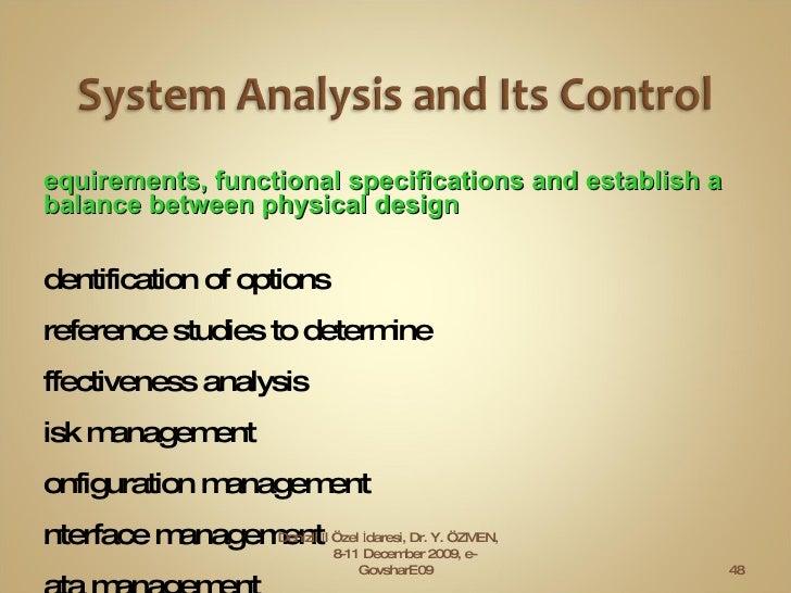 <ul><li>Requirements, functional specifications and establish a balance between physical design   </li></ul><ul><li>Identi...