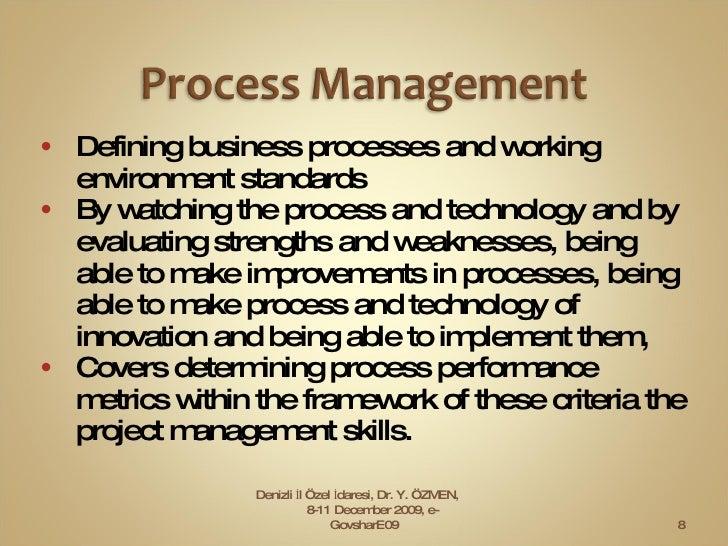 <ul><li>Defining business processes and working environment standards </li></ul><ul><li>By watching the process and techno...