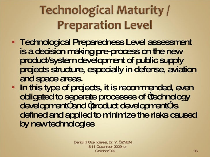 <ul><li>Technological Preparedness Level assessment is a decision making pre-process on the new product/system development...