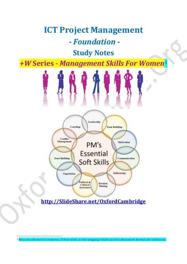ICT Project Management - Foundation - Study Notes +W Series - Management Skills For Women1 http://SlideShare.net/OxfordCam...