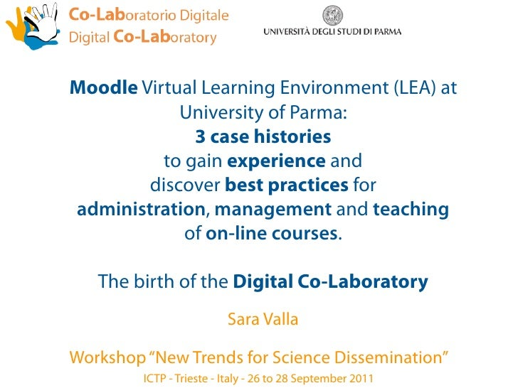 Moodle Virtual Learning Environment (LEA) at            University of Parma:              3 case histories          to gai...