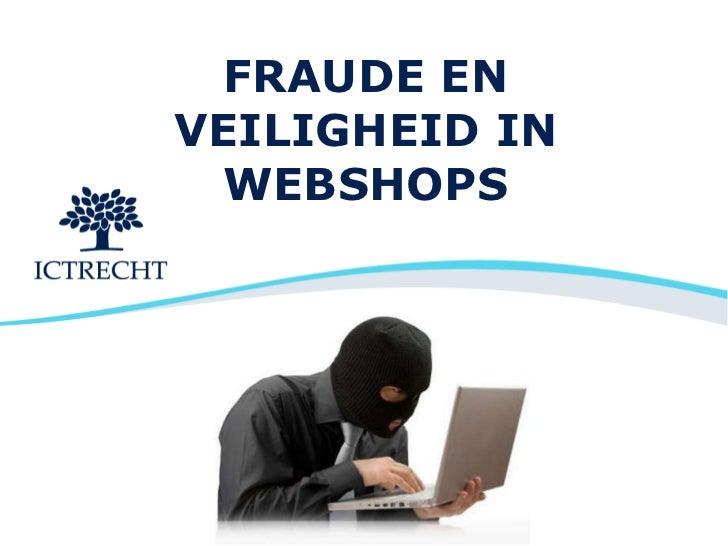FRAUDE EN VEILIGHEID IN WEBSHOPS
