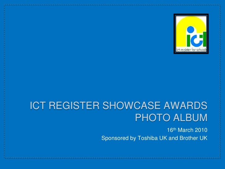 ICT ReGister Showcase Awards Photo Album<br />16th March 2010<br />Sponsored by Toshiba UK and Brother UK<br />