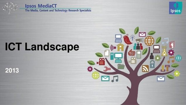 ICT Landscape 2013