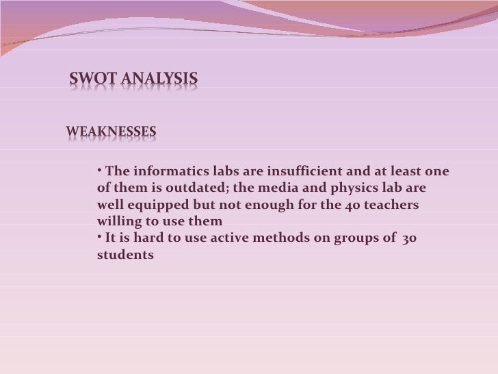 swot analysis for teachers Strategic plan strategic plan  staff and community members identified the following district weaknesses as part of a swot analysis conducted at the  lack of .