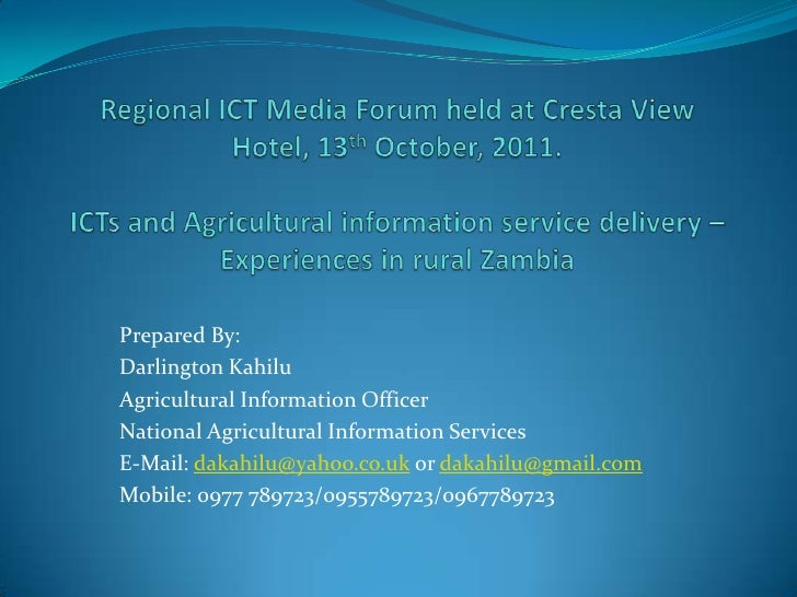 Regional ICT Media Forum held at Cresta View Hotel, 13th October, 2011.ICTs and Agricultural information service delivery ...